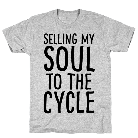 Selling My Soul To The Cycle Parody Mens/Unisex T-Shirt