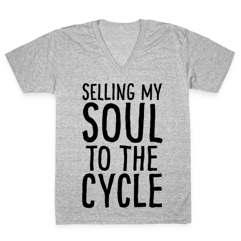 Selling My Soul To The Cycle Parody V-Neck Tee Shirt