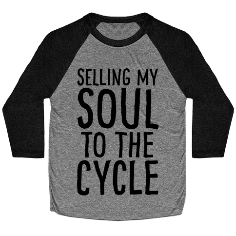 Selling My Soul To The Cycle Parody Baseball Tee