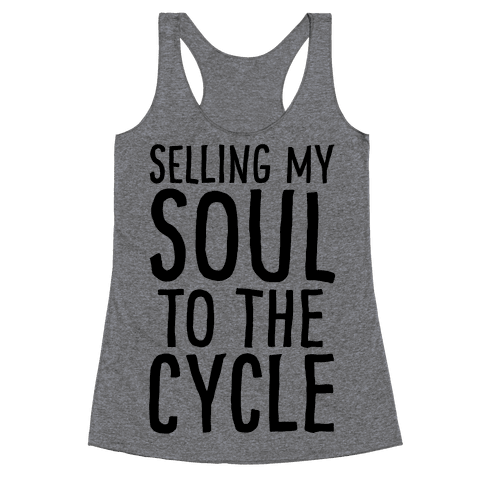 Selling My Soul To The Cycle Parody Racerback Tank Top