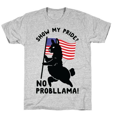 Show My Pride No Probllama USA T-Shirt