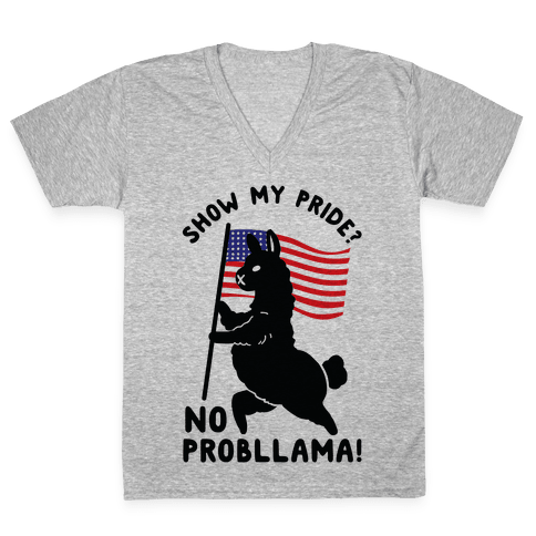 Show My Pride No Probllama USA V-Neck Tee Shirt