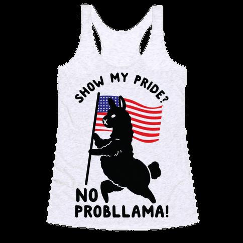 Show My Pride No Probllama USA Racerback Tank Top