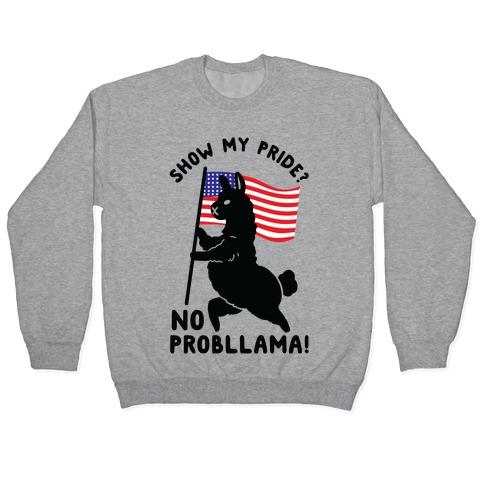 Show My Pride No Probllama USA Pullover