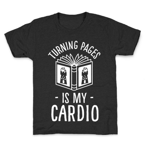 Turning Pages Is My Cardio Kids T-Shirt