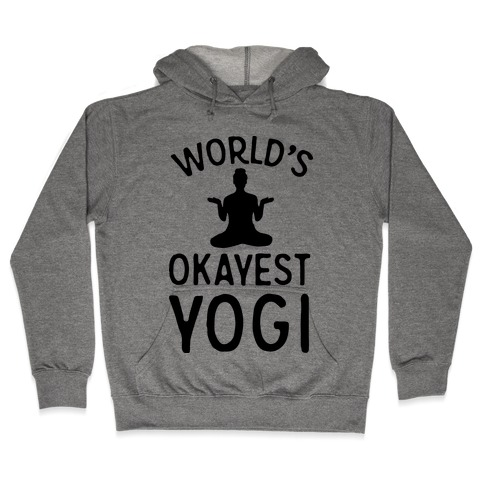World's Okayest Yogi Hooded Sweatshirt