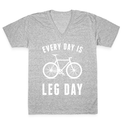 Every Day Is Leg Day V-Neck Tee Shirt