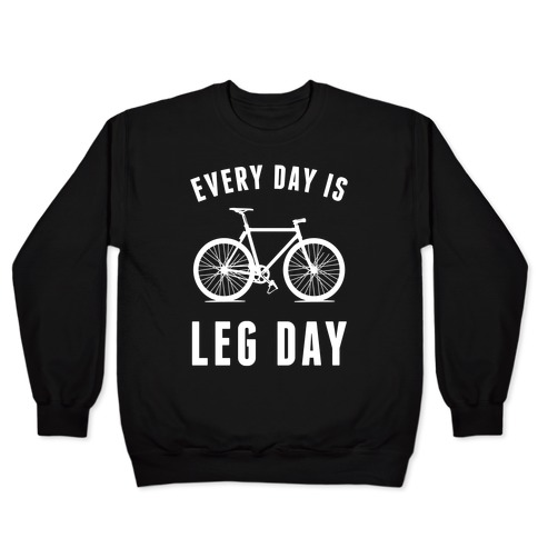 Every Day Is Leg Day Pullover