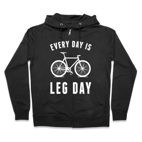 Every Day Is Leg Day Zip Hoodie