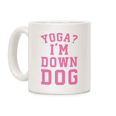 Yoga I'm Down Coffee Mug