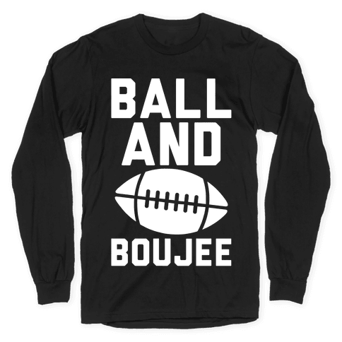Ball and Boujee Football Parody White Print Long Sleeve T-Shirt
