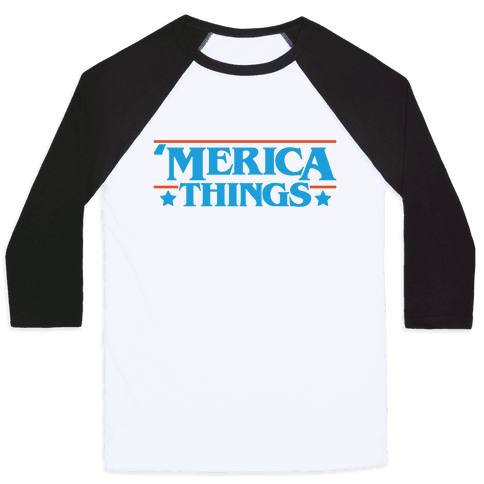 'Merica Things Parody Baseball Tee