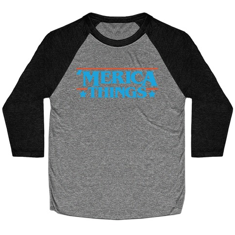 'Merica Things Parody Baseball Tee