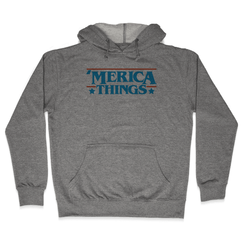 'Merica Things Parody Hooded Sweatshirt