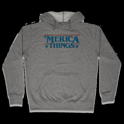 'Merica Things Parody Hooded Sweatshirt