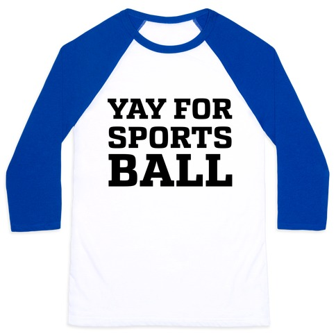 Yay for Sportsball Baseball Tee