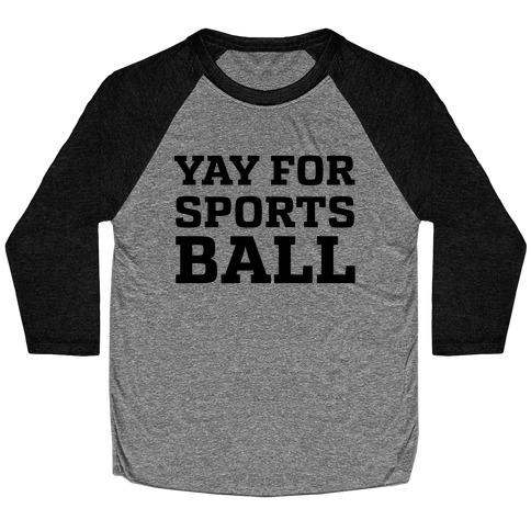 Yay for Sportsball Baseball Tee
