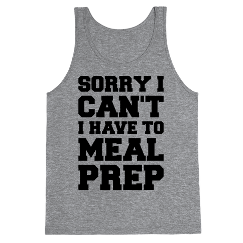 Sorry I Can't I Have To Meal Prep Tank Top