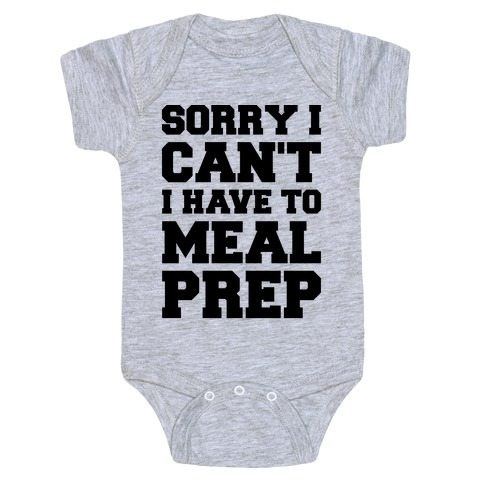 Sorry I Can't I Have To Meal Prep Baby Onesy