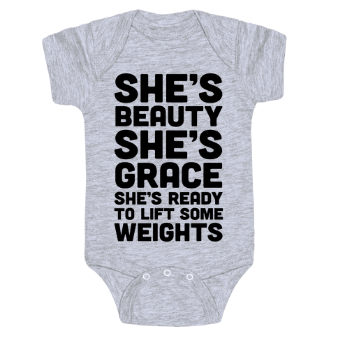She's Beauty She's Grace She's Ready To Lift Some Weights Baby Onesy