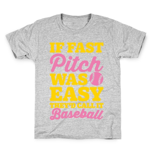 If Fast Pitch Was Easy They'd Call It Baseball White Print Kids T-Shirt