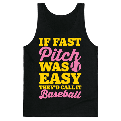 If Fast Pitch Was Easy They'd Call It Baseball White Print