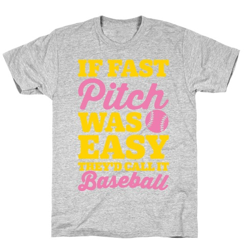 If Fast Pitch Was Easy They'd Call It Baseball White Print Mens T-Shirt