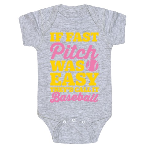 If Fast Pitch Was Easy They'd Call It Baseball White Print Baby Onesy