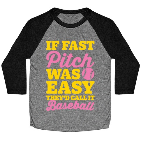 If Fast Pitch Was Easy They'd Call It Baseball White Print Baseball Tee