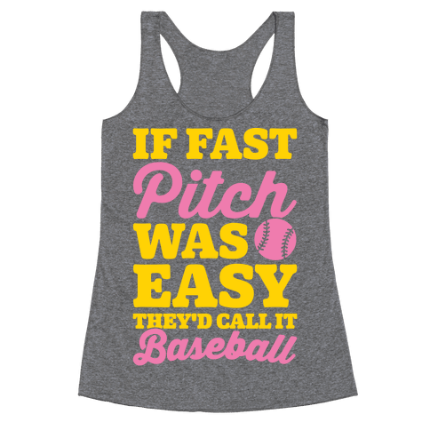 If Fast Pitch Was Easy They'd Call It Baseball White Print Racerback Tank Top