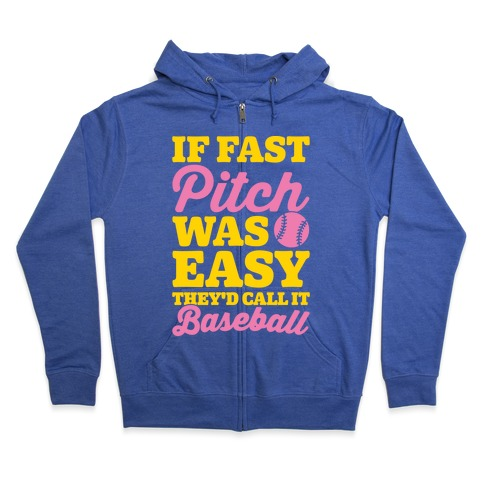 If Fast Pitch Was Easy They'd Call It Baseball White Print Zip Hoodie