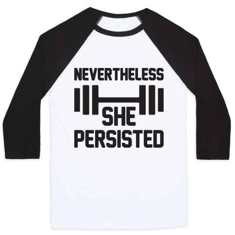 Nevertheless She Persisted (Fitness) Baseball Tee