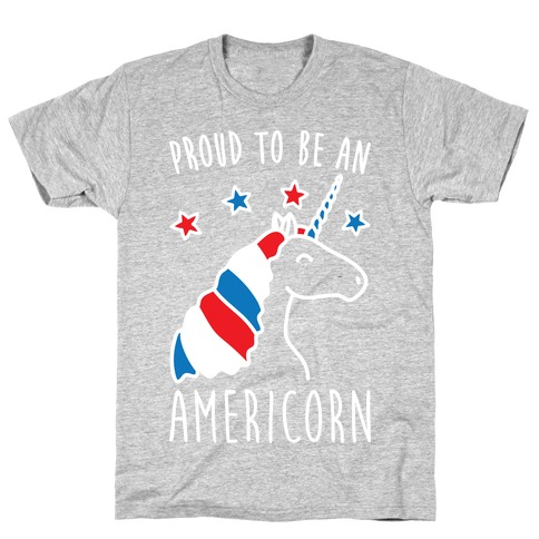 Proud To Be An Americorn T-Shirt