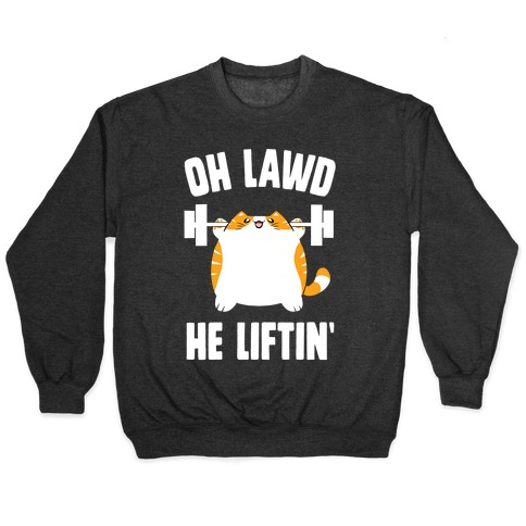Oh Lawd He Liftin' Pullover