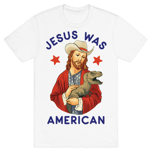 Jesus Was American Mens/Unisex T-Shirt
