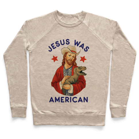 Jesus Was American Pullover