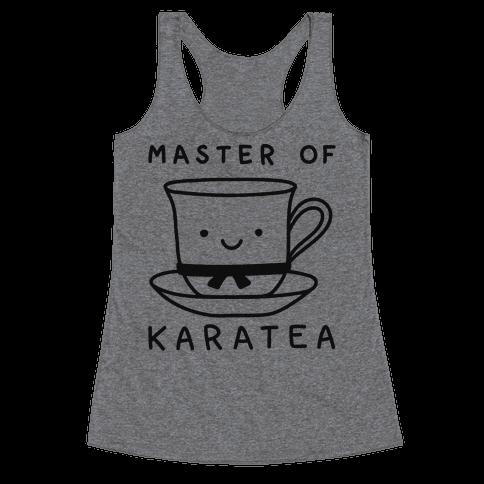 Master Of KaraTEA Racerback Tank Top