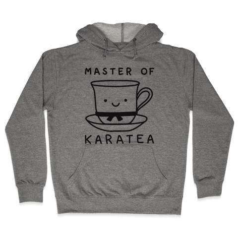 Master Of KaraTEA Hooded Sweatshirt