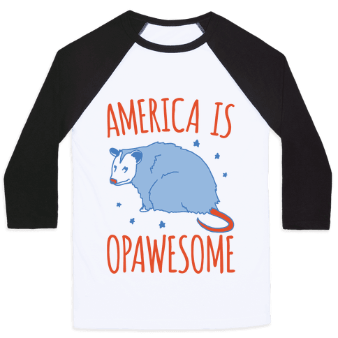 America Is Opawesome Parody Baseball Tee