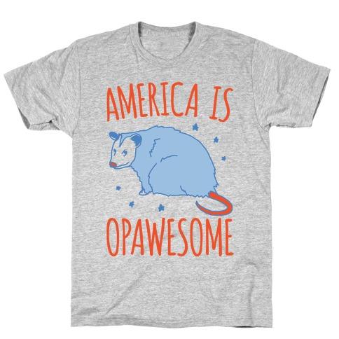 America Is Opawesome Parody T-Shirt