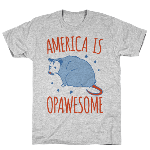 America Is Opawesome Parody Mens/Unisex T-Shirt