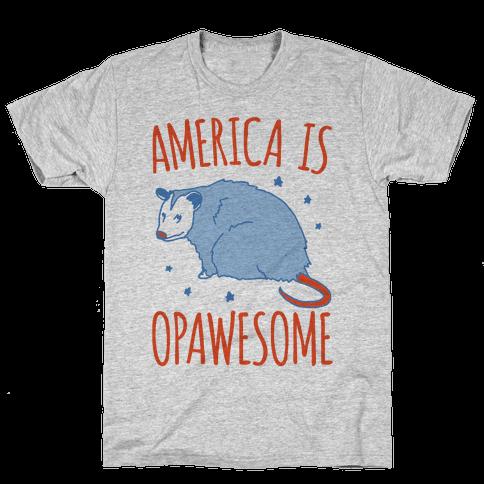America Is Opawesome Parody Mens/Unisex T-Shirt