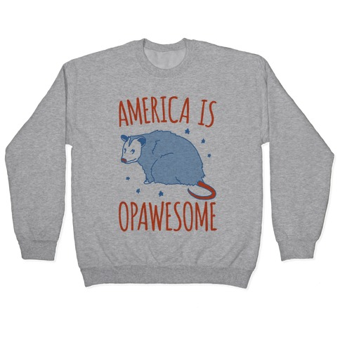 America Is Opawesome Parody Pullover