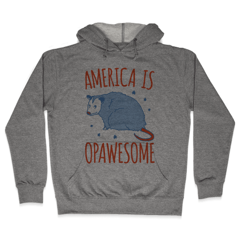 America Is Opawesome Parody Hooded Sweatshirt