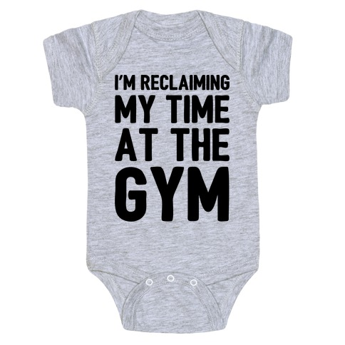 Reclaiming My Time At The Gym Parody Baby Onesy