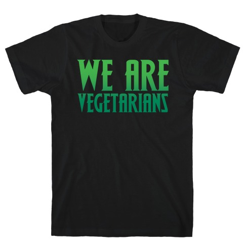 We Are Vegetarians Parody White Print T-Shirt