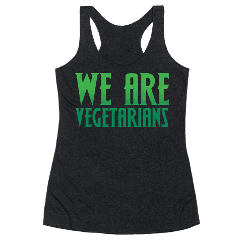 We Are Vegetarians Parody White Print Racerback Tank Top