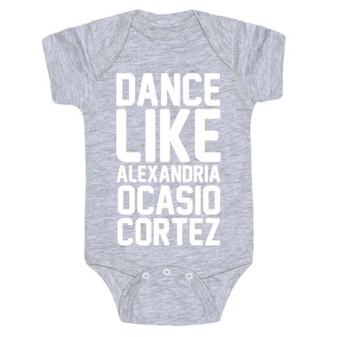 Dance Like Alexandria Ocasio Cortez Baby Onesy