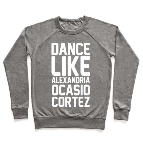 Dance Like Alexandria Ocasio Cortez Pullover