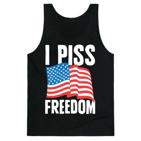 I Piss Freedom Tank Top